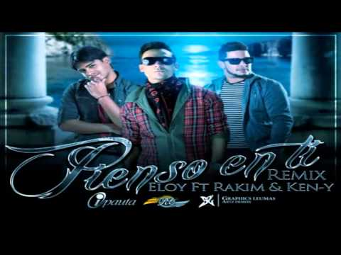 Pienso En Ti (Remix)   Eloy Ft Rakim y Ken Y (Original)-LETRA  LIKE VIDEO.wmv