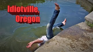 Idiotville, Oregon It was a real place. Google it.