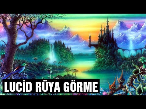 Lucid Rüya ve Lucid Rüya Görme Teknikleri