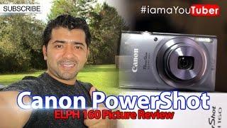 Canon PowerShot ELPH 160 Picture Review!