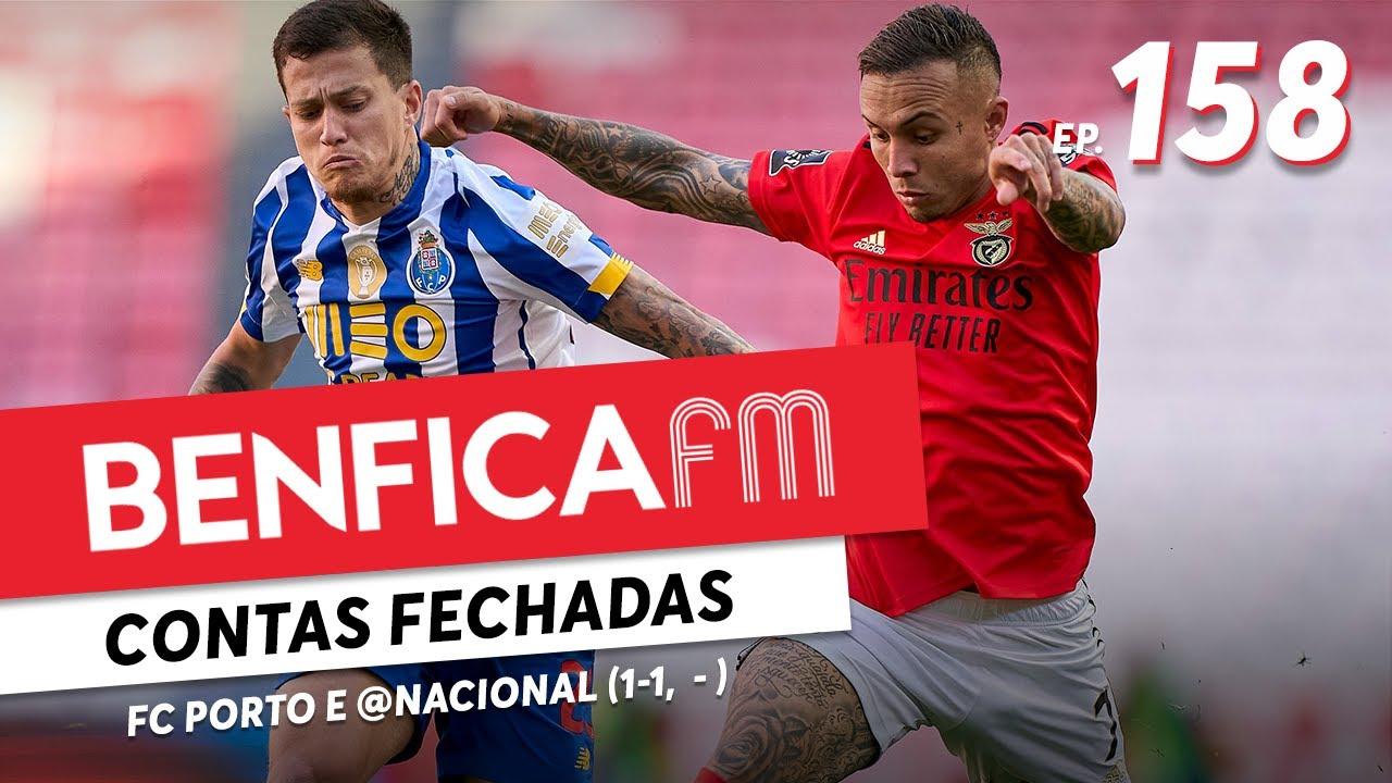 Benfica FM #158 - FC Porto e @Nacional (1-1, 1-3)