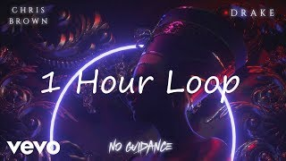 Chris Brown - No Guidance ft. Drake [1 Hour Loop]