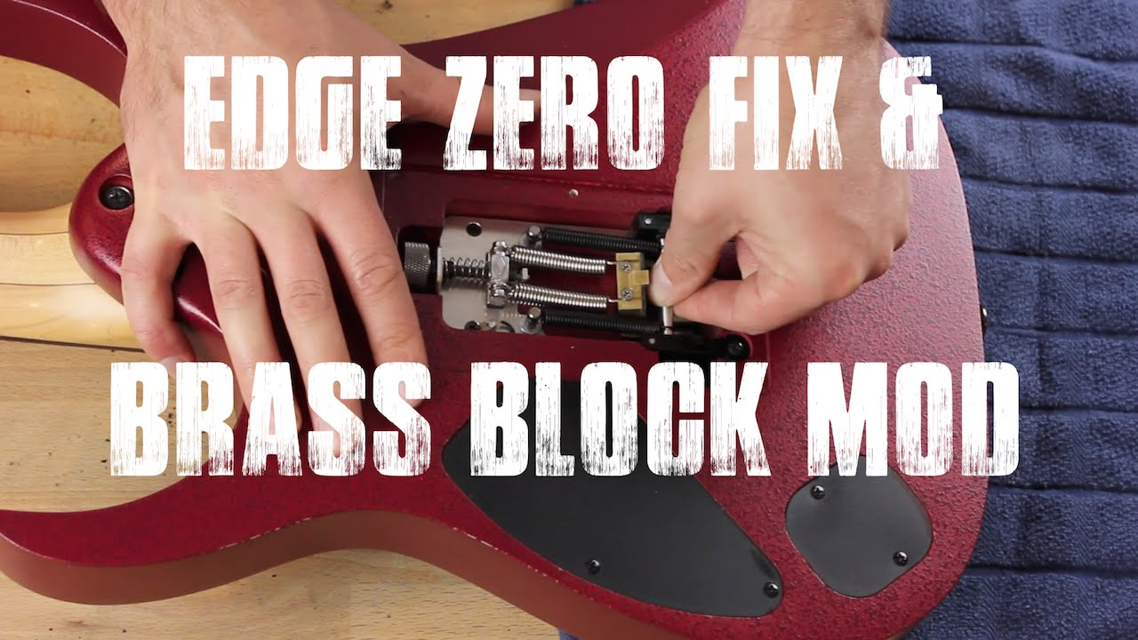Ibanez Edge Zero Fix & Brass Block Install