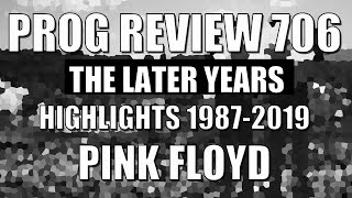 Gambar cover Prog Review 706 - The Later Years 1987-2019 Highlights - Pink Floyd