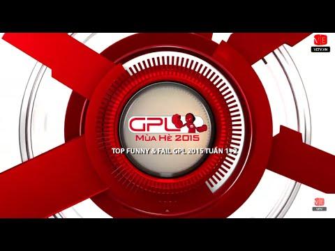 Top Funny-Fail GPL 2015 tuần 1+2