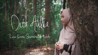 Download Lagu Law Kana Bainanal Habib - Dita Aulia (Music Cover Video) mp3