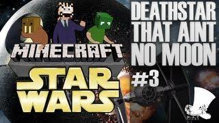 Minecraft Star Wars #3 - Deathstar, that aint no moon!