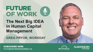 [podcast] the next big idea in human capital management: greg pryor | future of work series