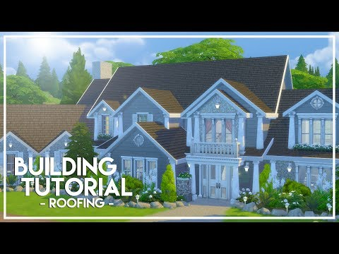 The Sims 4: Builder's Bible  - Roofing Tutorial