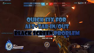 Quick Fix for ALT+TAB IN/OUT BLACK Screen Problem