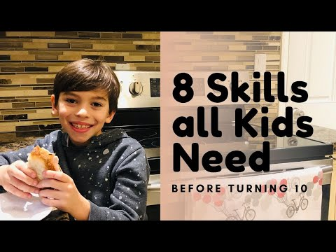 7 SKILLS YOUR KIDS SHOULD HAVE BEFORE TURNING 10 7 Basic life skills for kids
