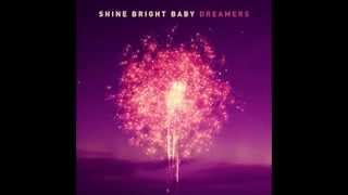 Shine Bright Baby - Overcome (Dreamers)