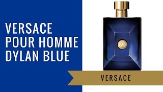 Versace Pour Homme Dylan Blue by Versace | Fragrance Review