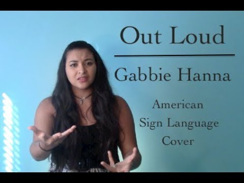 Out Loud - Gabbie Hanna (ASL Cover)