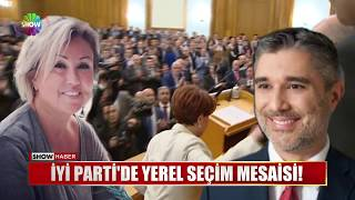 İYİ Parti'de yerel seçim mesaisi!
