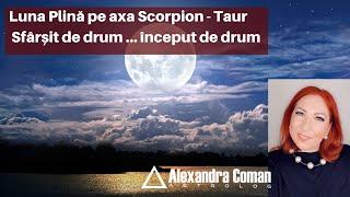Luna Plină Pe Axa Scorpion    Taur. Sfârșit De Drum... început De Drum