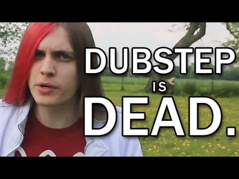 Dubstep is dead.