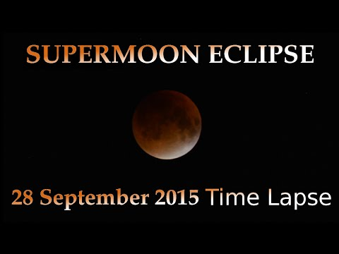 Supermoon Eclipse - 28 September 2015 - Nikon D3200 TIME LAPSE Bloodmoon Lunar Eclipse