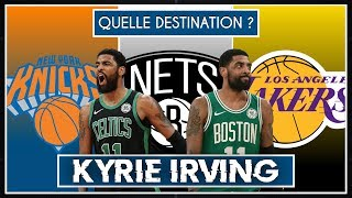QUELLE DESTINATION POUR KYRIE IRVING ? (Celtics, Nets, Knicks, Lakers)