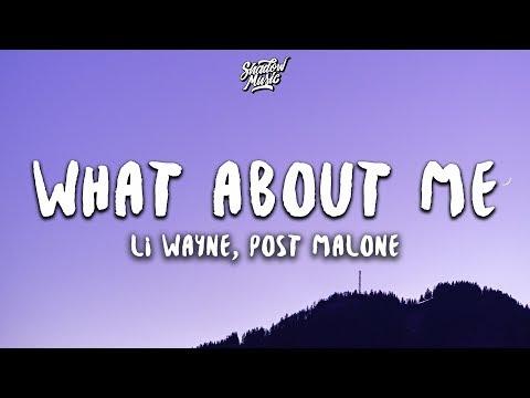 Lil Wayne - What About Me (Lyrics) ft. Post Malone