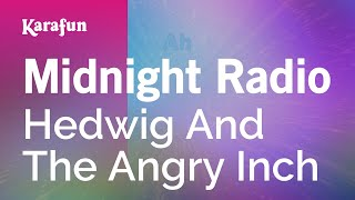 Karaoke Midnight Radio - Hedwig And The Angry Inch *