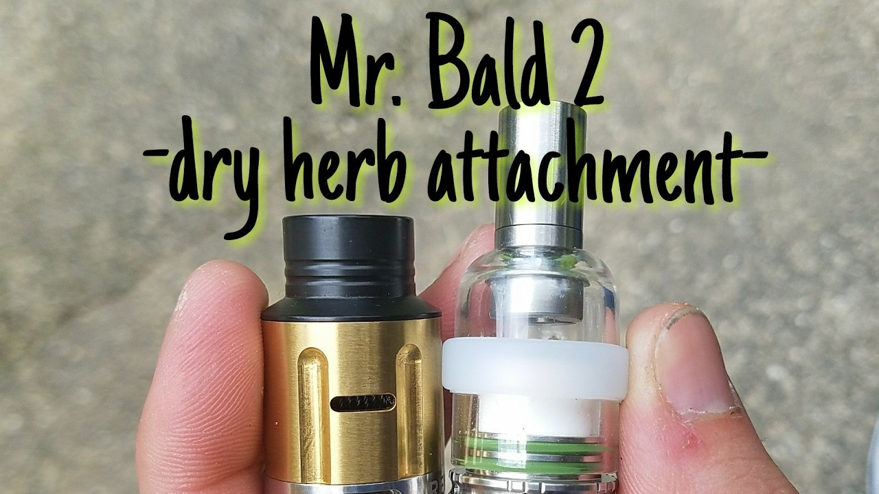 Mr  Bald 2 - dry herb attachment