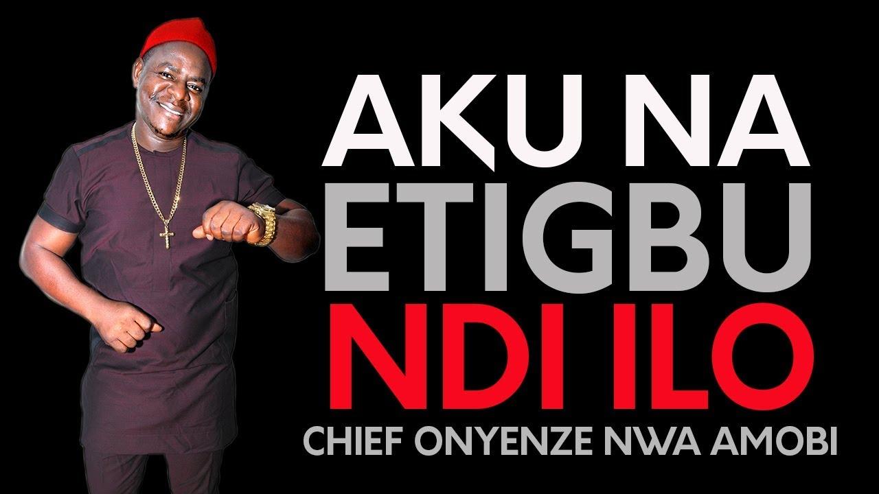 Download CHIEF ONYENZE NWA AMOBI   AKU NA ETIGBU NDI IRO - Nigerian Highlife Music