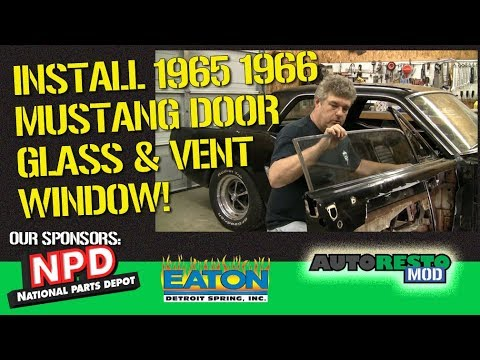 How To 1965 1966 Mustang Vent Window And Door Glass Install Episode 364 Autorestomod 1 Youtube