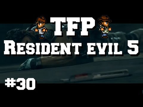Two Fools Play: Resident Evil 5 - Part 30 - TFP Victorious!
