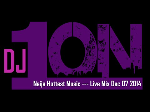 Naija Hottest Music -- Live Mix -- Party Up 2014