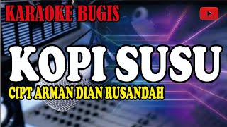 Download Karaoke bugis kopi susu - arman dian rusandah