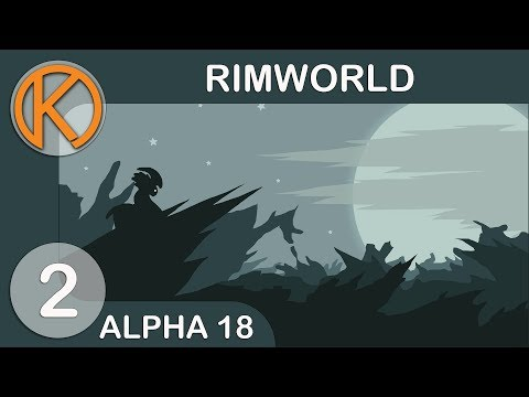 COZY ACCOMMODATION | RimWorld Alpha 18 - Ep. 2 | Let's Play RimWorld Alpha 18 Gameplay