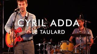 Cyril Adda - Le Taulard (Froggy's Session)