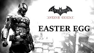 Batman Arkham Knight Easter Egg [FR]