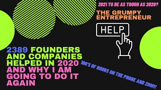 Helped over 2000 startups, founders and companies in 2020. 2021 I want to do even more and for free.