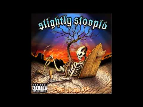 Slightly Stoopid- Open Road (HQ)