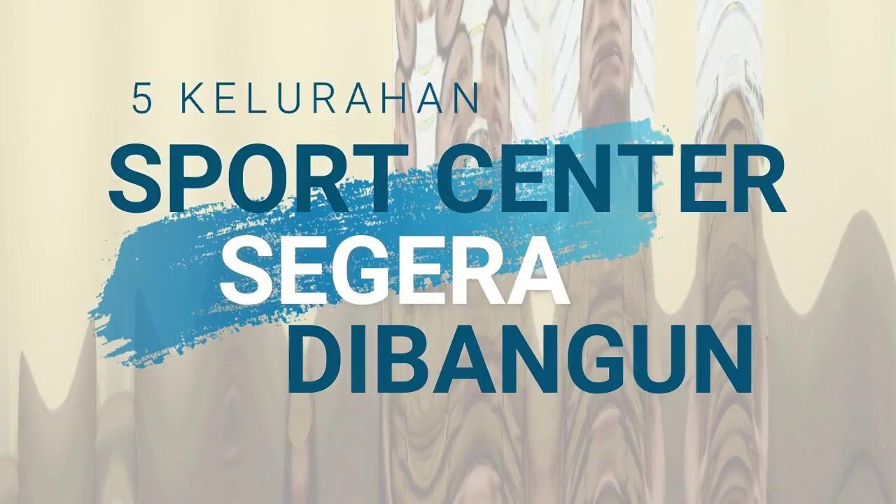 DiskominfoTV - 5 Kelurahan Sport Center Segera Dibangun, 9-7-20