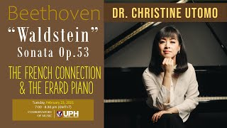 """Lecture Dr. Christine Utomo: The French Connection and The Erard Piano in Beethoven's """"Waldstein"""""""