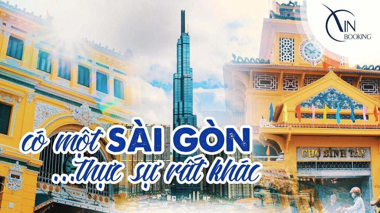 Vietnam Booking | Du lịch Sài Gòn | Có một Sài Gòn… thực sự rất khác