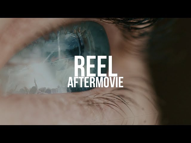 Aftermovie Reel 2018