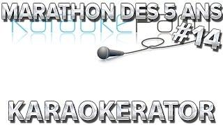 Karaokérator [Marathon 5ans #14]