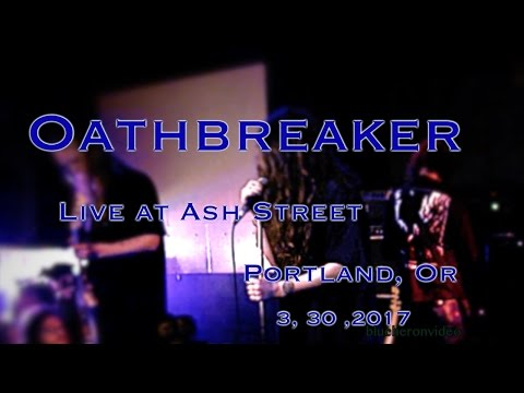 Oathbreaker -LIve- at Ash Street  3, 30, 2017  -Full Set