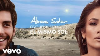 Alvaro Soler - El Mismo Sol (Under The Same Sun) [Lyric Video] ft. Jennifer Lopez