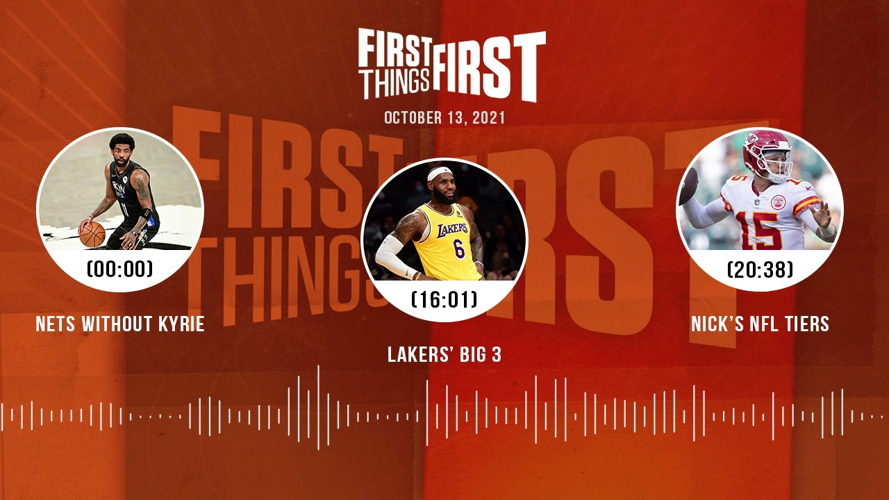 Download Nets without Kyrie, Lakers' Big 3, Nick's NFL Tiers | FIRST THINGS FIRST audio podcast (10.13.21)