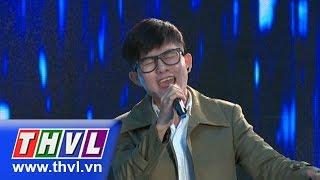 THVL | Ngôi sao phương Nam (Tập 2) Vòng bán kết 1: Đừng ngoảnh lại - Phạm Chí Thành
