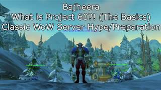 Bajheera - What is Project 60?! (Vanilla WoW*) - World of Warcraft: Classic Hype/Preparation
