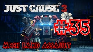 Just Cause 3 #35 Mech Land Assault (Прохождение на Русском) Освобождение НЕБИО-СЮД