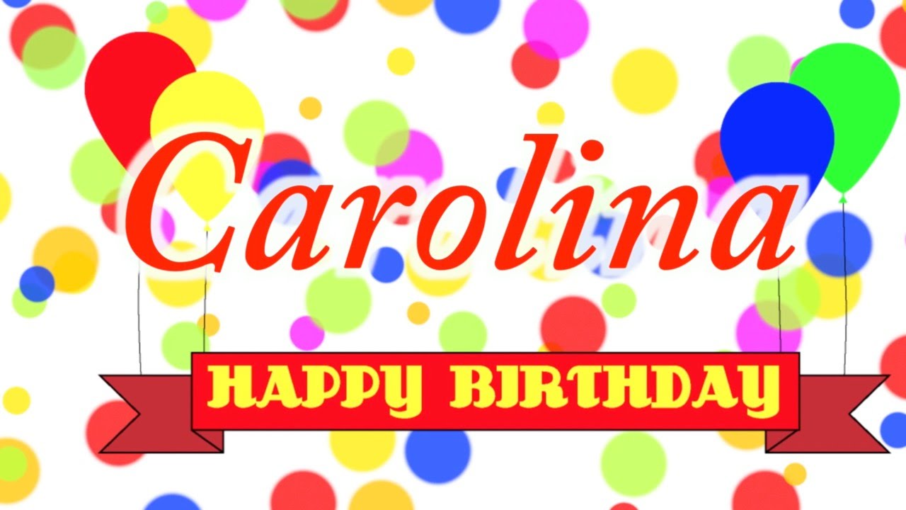 Happy Birthday Carolina Song Youtube