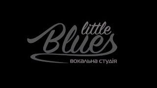 �������� ���� Творчий проект вокальної студії Little Blues -