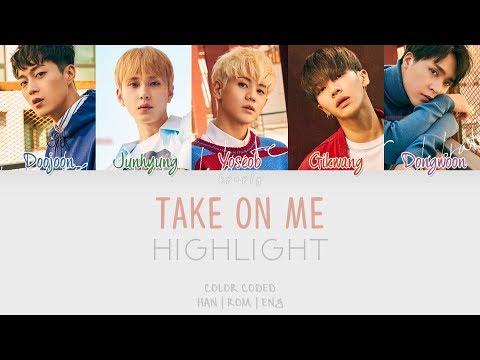 Highlight (하이라이트) - Take On Me (Han/Rom/Eng/Color Coded Lyrics)
